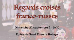 Concert franco-russe @ Eglise de St-Etienne-Roilaye | Saint-Étienne-Roilaye | Hauts-de-France | France